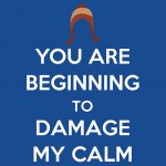 you-are-beginning-to-damage-my-calm