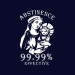 Abstinence, 99.99% Effective Tshirt