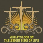 Life of Brian – Bright Side of Life Tshirt