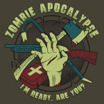 Zombie Apocalypse – I'm Ready. Are You? Tshirt