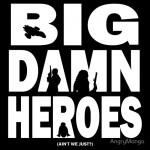 Big Damn Heroes White