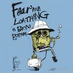 Fear and Loathing in Bikini Bottom Tshirt