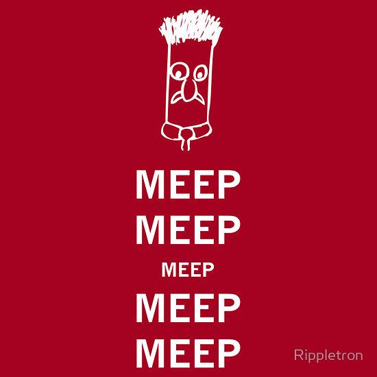 Keep Calm and Meep Meep