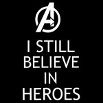 I still believe in Heroes Tshirt
