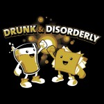 Drunk & Disorderly Tshirt