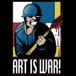Art is War! Tshirt