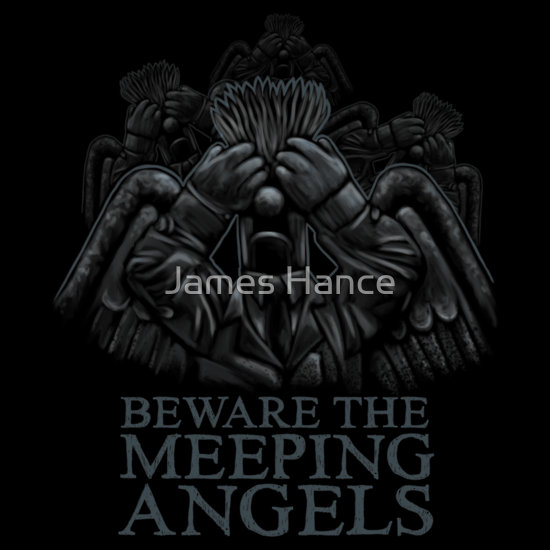BEWARE THE MEEPING ANGELS – Design #2