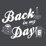 Back in My Day Tshirt