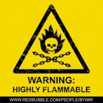 Warning: Highly Flammable Tshirt