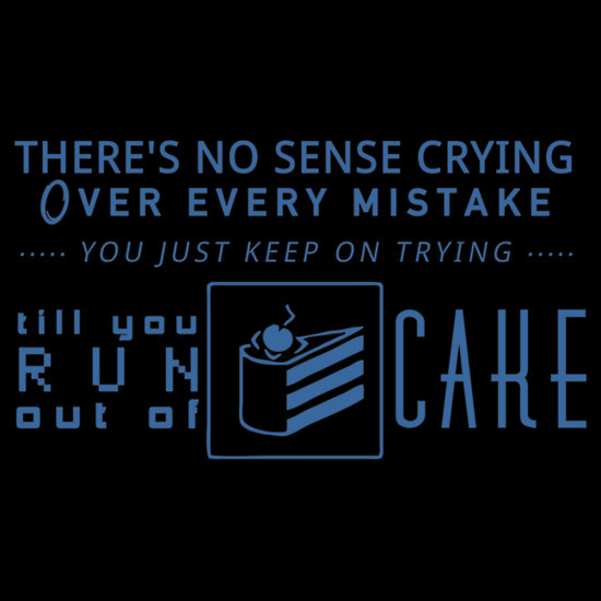 Till you run out of CAKE