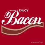 Enjoy Bacon Tshirt