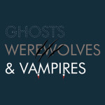 Ghosts, Werewolves & Vampires Tshirt