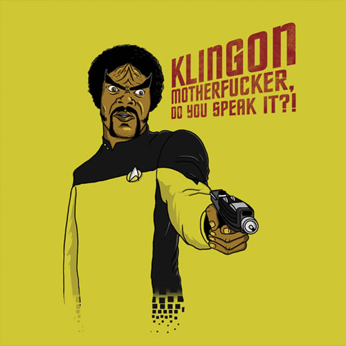 Klingon MotherF**ker Do You Speak It?!