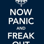 Now Panic and Freak Out Tshirt