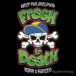 Fresh To Death Tshirt