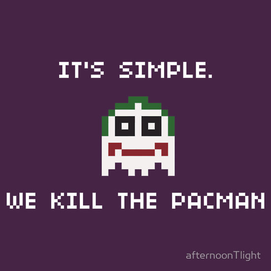 We Kill the Pacman