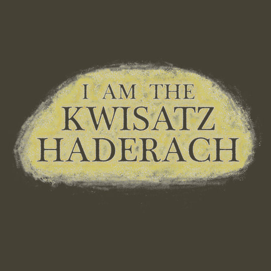 I Am The Kwisatz Haderach