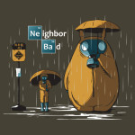 Neighbor Bad Tshirt