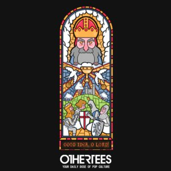 othertees-good-idea-o-lord