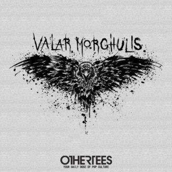 othertees-valar-morghulis
