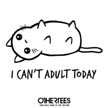 othertees-i-cant-adult-today