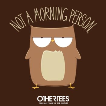 othertees-not-a-morning-person